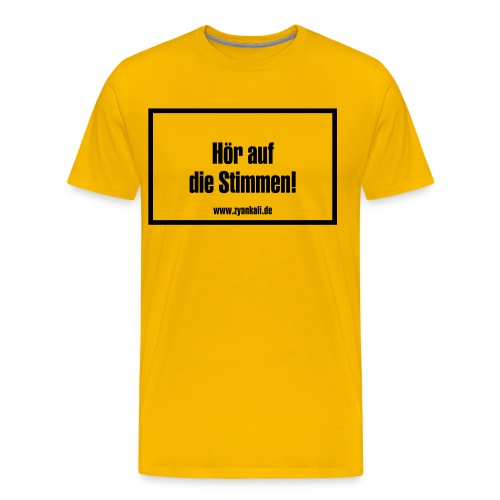 Hör auf die Stimmen - Männer Premium T-Shirt