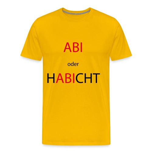 Abi oder Habicht - Männer Premium T-Shirt