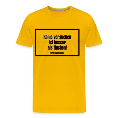 Koma versuchen... - Männer Premium T-Shirt