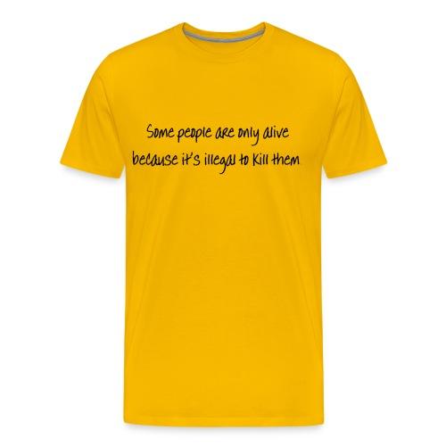 because its illegal - Men's Premium T-Shirt
