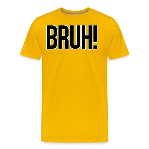 bruh - T-shirt Premium Homme