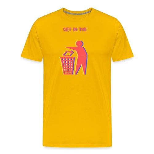 Get in the Bin! - Men's Premium T-Shirt