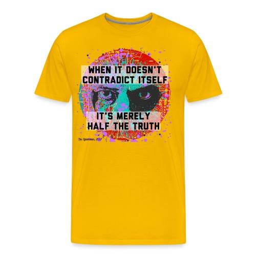 When It Doesn't Contradict Itself - Mannen Premium T-shirt
