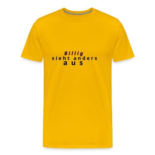Billig nein danke - Männer Premium T-Shirt