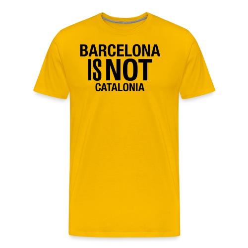BARCELONA IS NOT SPAIN - Camiseta premium hombre