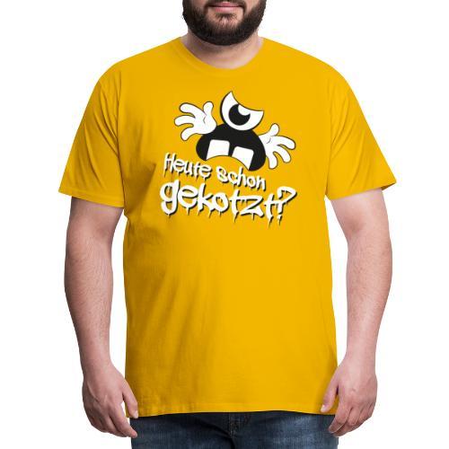 Heute schon gekotzt? - Männer Premium T-Shirt