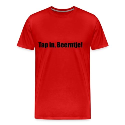 Tap in Beertje Schenk de borrel maar in - Mannen Premium T-shirt