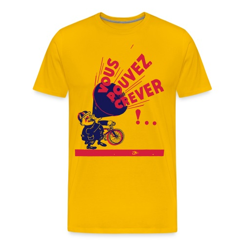Vous Pouvez Crever! - Men's Premium T-Shirt