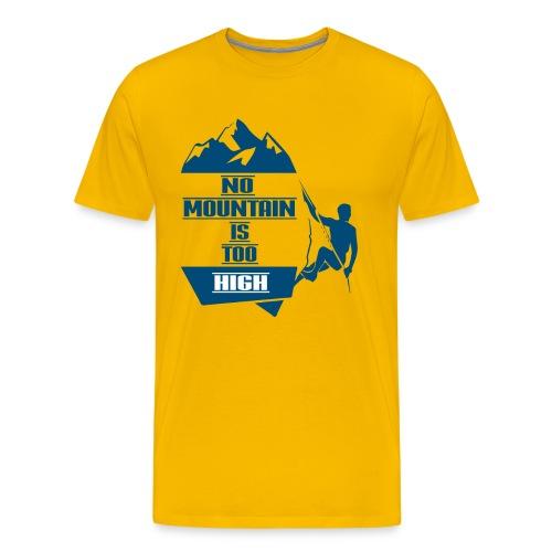 No Mountain Too High - Männer Premium T-Shirt
