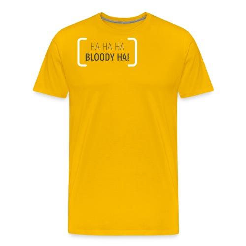 HA HA HA BLOODY HA - Men's Premium T-Shirt