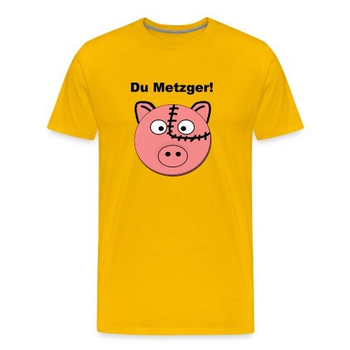 Du Metzger! - Männer Premium T-Shirt