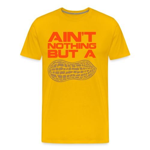 Aint Nothing But a Peanut - Men's Premium T-Shirt
