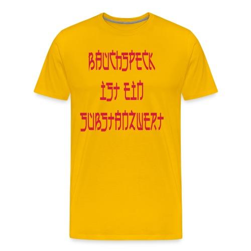 Bauchspeck ist ein Substanzwert - Männer Premium T-Shirt