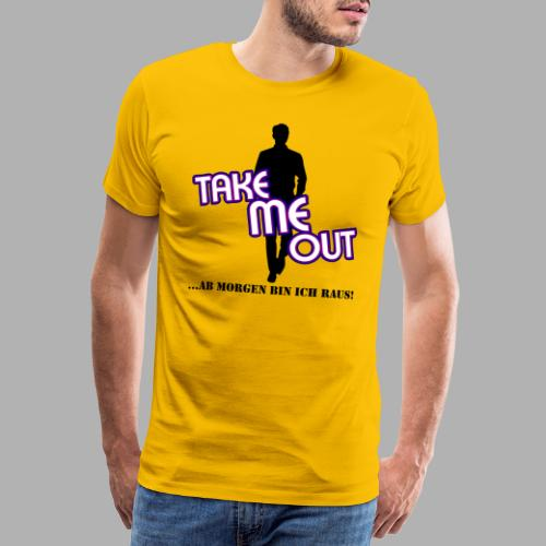 Take me out_Er_Variante 1 - Männer Premium T-Shirt