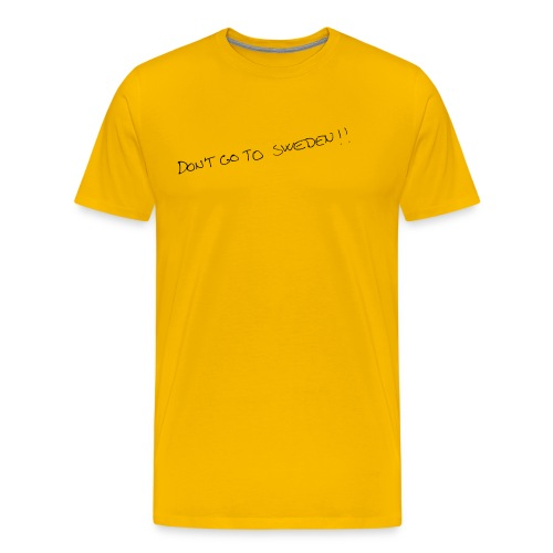don t go to sweden copy png - Herre premium T-shirt
