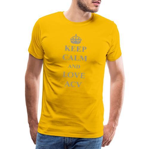 Keep Calm and Love ACV - Schriftzug - Männer Premium T-Shirt
