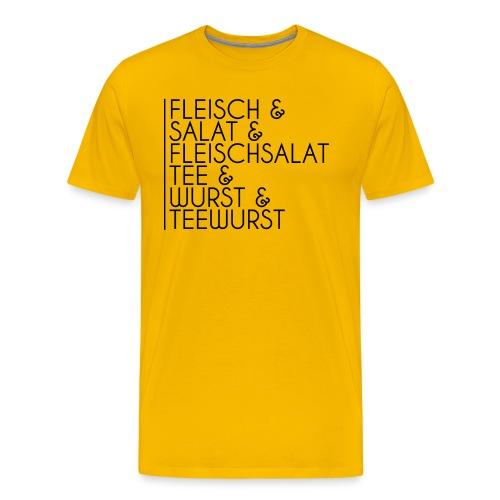 Fleisch & Salat & Fleischsalat & Tee & Wurst & - Männer Premium T-Shirt