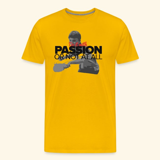 Do it with PASSION or not at all, ping pong champ