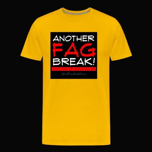 Another Fag Break - Men's Premium T-Shirt