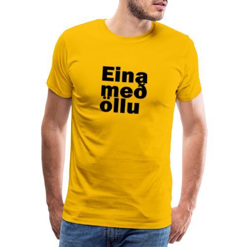 eina_text_schwarz - Männer Premium T-Shirt