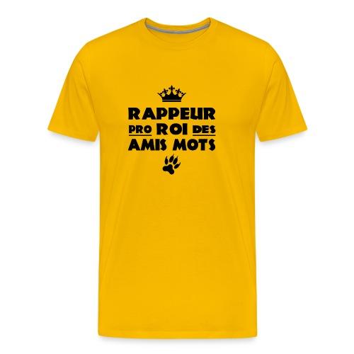 RAPPEUR PRO, ROI DES AMIS MOTS ! - T-shirt Premium Homme