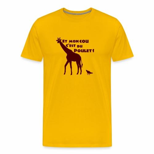 ET MON COU C'EST DU POULET ? (girafe) - T-shirt Premium Homme