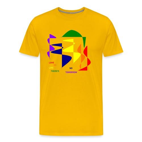Love me like there's no tomorrow - Männer Premium T-Shirt