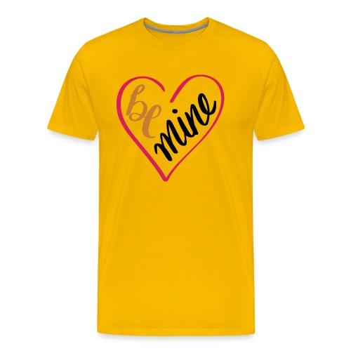 be mine - Camiseta premium hombre