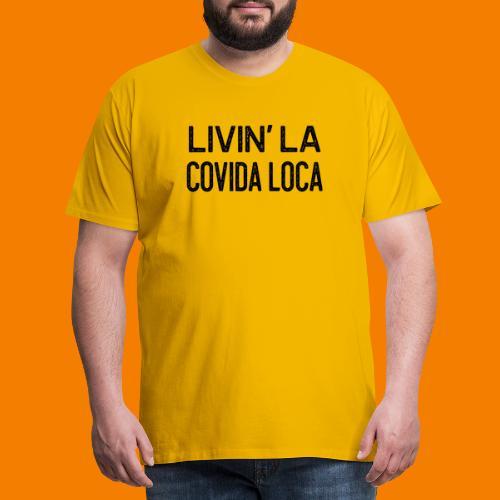 Livin la covida loca - Premium-T-shirt herr