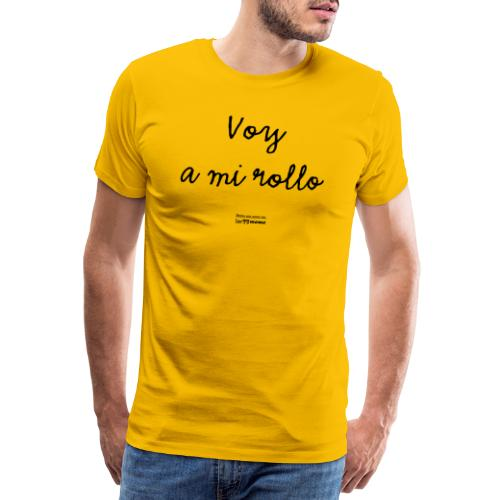 Voy a mi rollo - Camiseta premium hombre