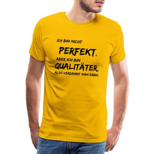 nicht perfekt qualitäter black - Männer Premium T-Shirt