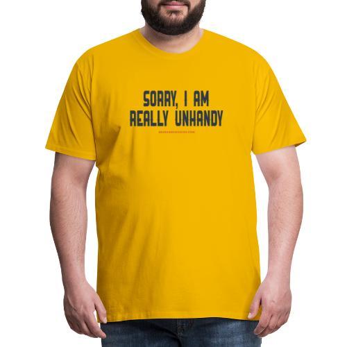 Sorry, I am really unhandy - t-shirt - Mannen Premium T-shirt