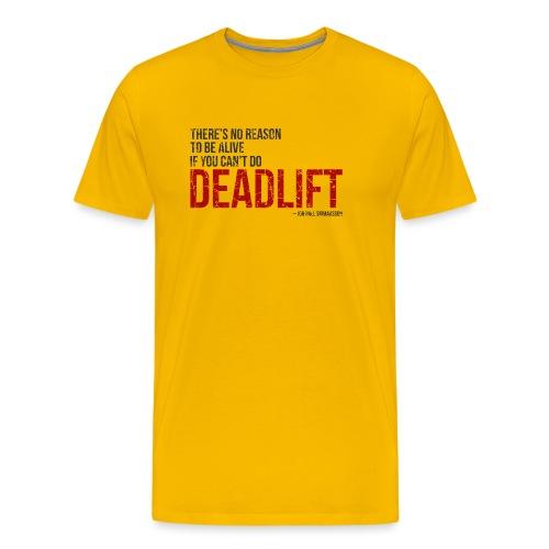 Deadlift quote - Jon Pall Sigmarsson - Miesten premium t-paita