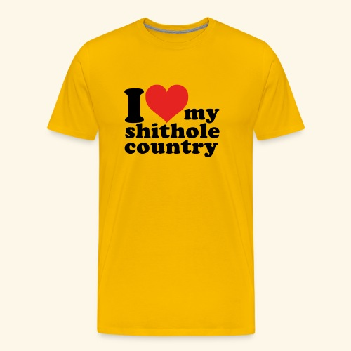 I love my shithole country - Männer Premium T-Shirt