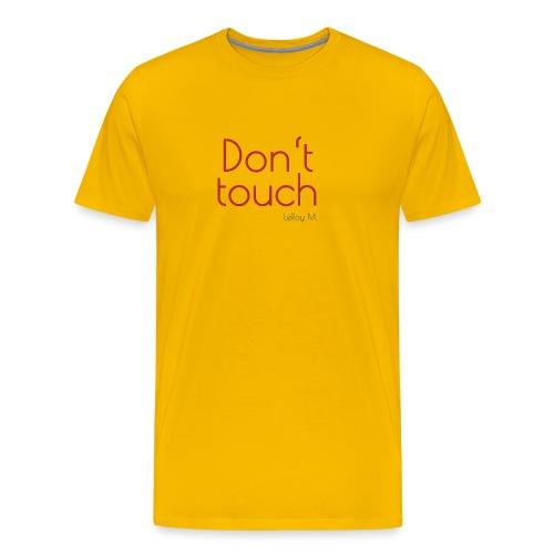 Red - Don't touch - Männer Premium T-Shirt