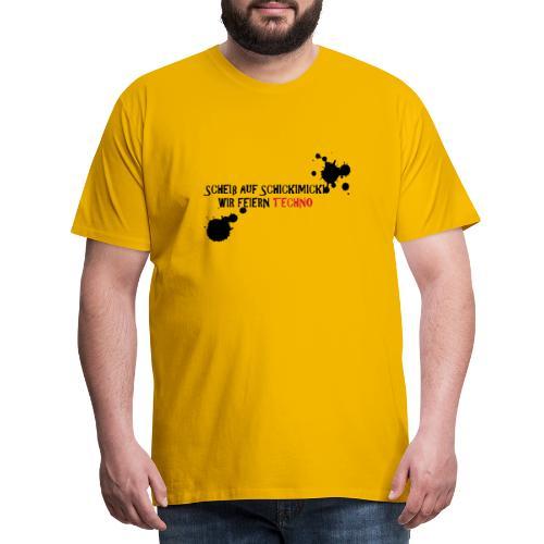 Scheiß auf Schickimicki - Männer Premium T-Shirt