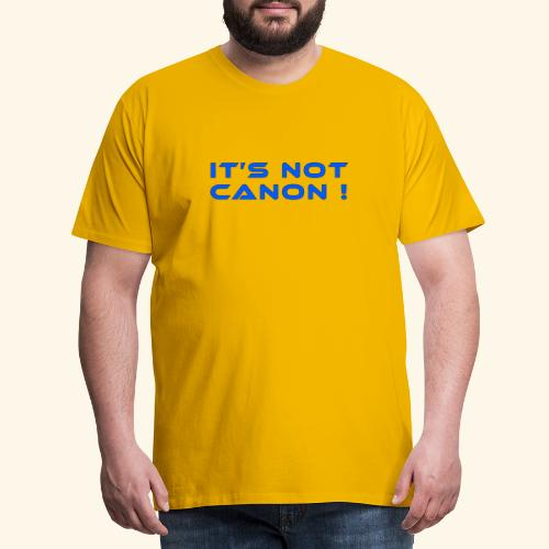 It's not canon! - Männer Premium T-Shirt