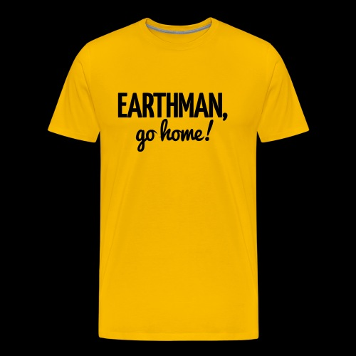 Earthman Go Home logo - Men's Premium T-Shirt