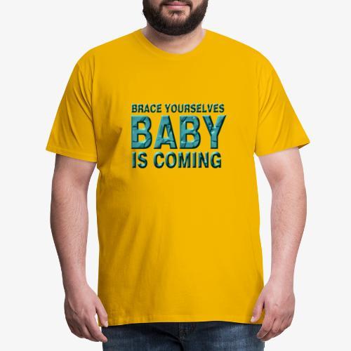 Baby is coming - Camiseta premium hombre