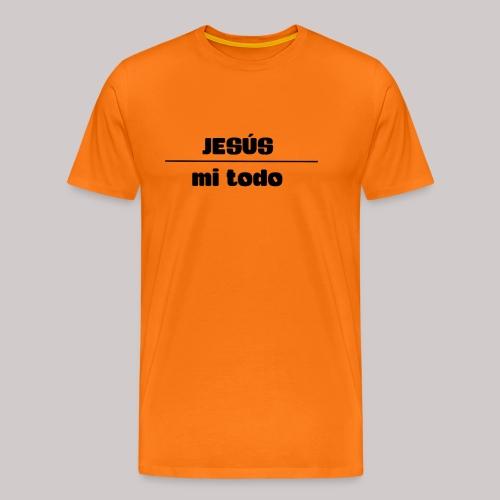 Jesús, mi TODO - Camiseta premium hombre