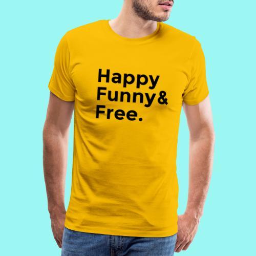 Happy Funny Free - Men's Premium T-Shirt