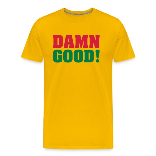 DAMN GOOD! - Mannen Premium T-shirt