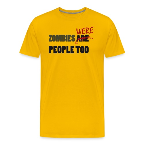 zombies were people too - Camiseta premium hombre