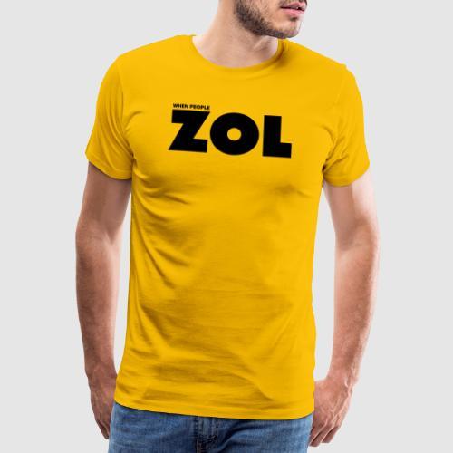 When people ZOL - Bold Dark - Men's Premium T-Shirt