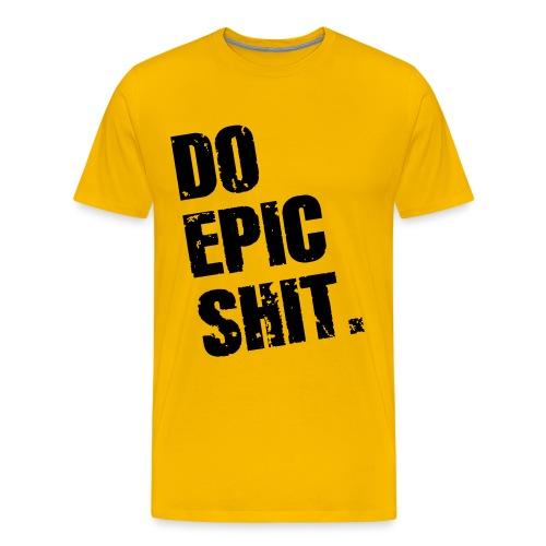 Do Epic Shit. - Männer Premium T-Shirt