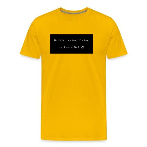 du bist meine kleine perfekte Welt/ t-shirt - Männer Premium T-Shirt