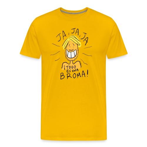 ¡Todo es una broma! - Camiseta premium hombre