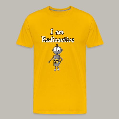 I am Radioactive - T-shirt Premium Homme