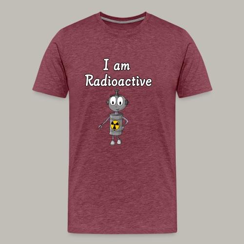 I am Radioactive - T-shirt Premium Homme