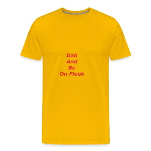 Dab & Be On Fleek T-Shirts - Men's Premium T-Shirt